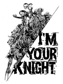 I'm your knight